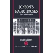Jonson's Magic Houses by Grace I Professor of English Literature Fellow of King's College Ian Donaldson