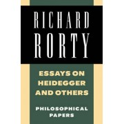 Essays on Heidegger and Others: v. 2 by Richard Rorty