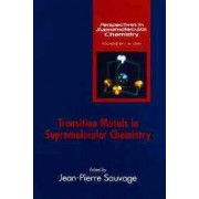 Transition Metals in Supramolecular Chemistry by J. P. Sauvage