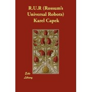 R.U.R (Rossum's Universal Robots) by Karel Capek