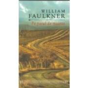 Pe patul de moarte - William Faulkner