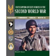 Encyclopedia of Elite Forces in the Second World War by Michael E Haskew