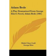 Adam Bede by Mabel Clare Craft