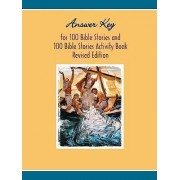 Answer Key to One Hundred Bible Stories Activity Book by Rodney Rathmann