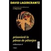 Prizoniera in panza de paianjen - Millennium 4 - David Lagercrantz