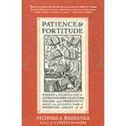 Patience and Fortitude by Nicholas A Basbanes