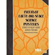 Everyday Earth and Space Science Mysteries by Richard Konicek-moran