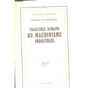 Machine Et Urbanisme Tome 2 : Problemes Humains Du Machinisme Industriel.