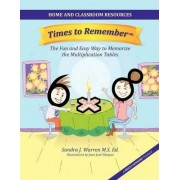 Times to Remember, the Fun and Easy Way to Memorize the Multiplication Tables by Sandra Jane Warren