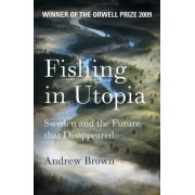 Fishing in Utopia by Andrew Brown