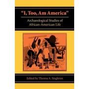 I, Too, Am America by Theresa A. Singleton