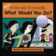 More If You Had to Choose, What Would You Do? by Sandra McLeod Humphrey