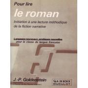 Pour Lire Le Roman - Initiation A Une Lecture Methodique De La Fiction Narrative