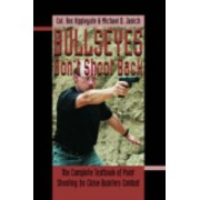 Bullseyes Don't Shoot Back by Rex Applegate