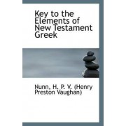 Key to the Elements of New Testament Greek by Nunn H P V (Henry Preston Vaughan)