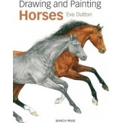 Drawing & Painting Horses by Eva Dutton