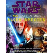 Star Wars the New Essential Guide to Alien Species by Ann Margaret Lewis
