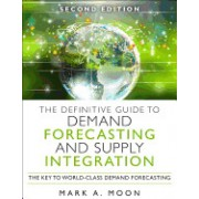 The Definitive Guide to Demand and Supply Integration: The Key to World-Class Demand Forecasting