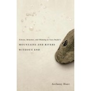 Genesis, Structure, and Meaning in Gary Snyder's Mountains and Rivers Without End by Anthony Hunt