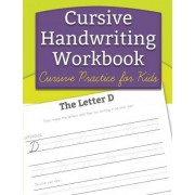 Cursive Handwriting Workbook by Handwriting Workbooks for Kids