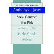 Social Contract, Free Ride by Anthony De Jasay