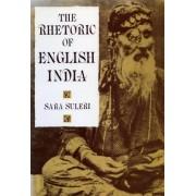 The Rhetoric of English India by Sara Suleri
