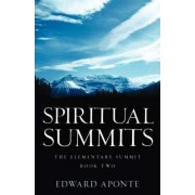 Spiritual Summits -The Elementary Summit-Book Two by Edward Aponte
