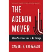 Agenda Mover: When Your Good Idea Is Not Enough