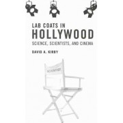 Lab Coats in Hollywood by David A. Kirby