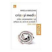 Criza si media. Criza economica si reflectarea ei in mass media 2008-2009