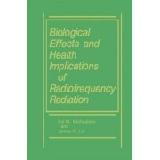 Biological Effects and Health Implications of Radiofrequency Radiation by James C. Lin
