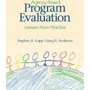 Agency-Based Program Evaluation by Stephen A. Kapp