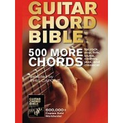 Guitar Chord Bible: 500 More Chords by Phil Capone