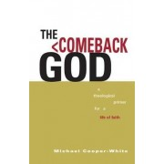 The Comeback God by Michael Cooper-White