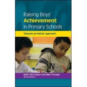Raising Boys' Achievement in Primary Schools by Molly Warrington