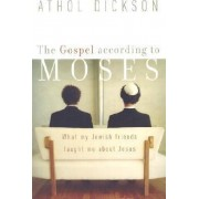 The Gospel According to Moses by Athol Dickson