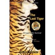 The Last Tiger by Valmik Thapar