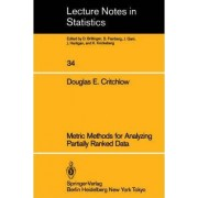 Metric Methods for Analyzing Partially Ranked Data by Douglas E. Critchlow