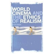 World Cinema and the Ethics of Realism by Lucia Nagib