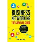 Business Networking - The Survival Guide by Will Kintish