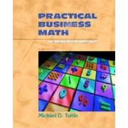 Practical Business Math by Michael D. Tuttle