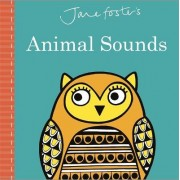 Jane Foster's Animal Sounds by Jane Foster