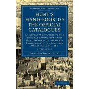 Hunt's Hand-Book to the Official Catalogues of the Great Exhibition 2 Volume Paperback Set by Robert Hunt