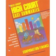 High Court Case Summaries: Corporation Finance by Daniel R Dinger