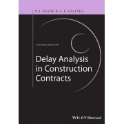 Delay Analysis in Construction Contracts by P. John Keane