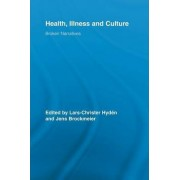 Health, Illness and Culture by Lars-Christer Hyden