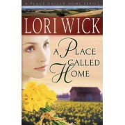 A Place Called Home by Lori Wick