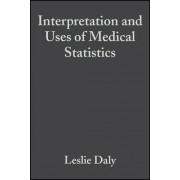 Interpretation and Uses of Medical Statistics by Leslie E. Daly