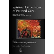 Spiritual Dimensions of Pastoral Care by John Swinton
