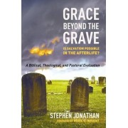 Grace Beyond the Grave by Stephen Jonathan